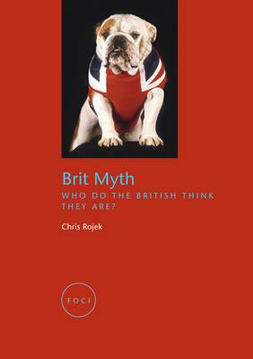 Brit Myth: Who Do the British Think They Are?