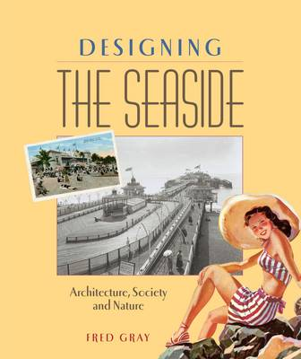 Designing the Seaside: Architecture, Society and Nature