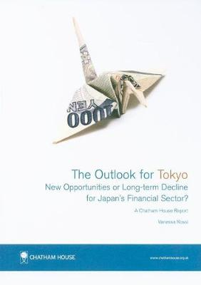 Outlook for Tokyo: New Opportunities or Long-Term Decline for Japan's Financial Sector?