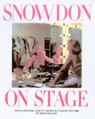 Snowdon on Stage: With a Personal View of the British Theatre, 1954-96