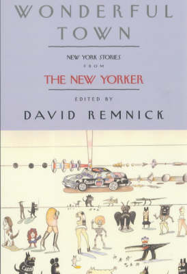 """Wonderful Town: New York Stories from the """"New Yorker"""""""