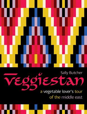 Veggiestan: A Vegetable Lover's Tour of the Middle East