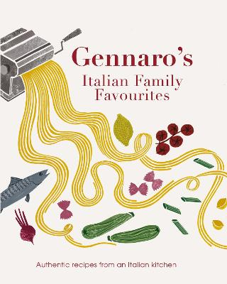 Gennaro Let's Cook Italian: Favourite Family Recipes