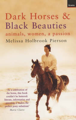 Dark Horses & Black Beauties: Animals, Women, a Passion