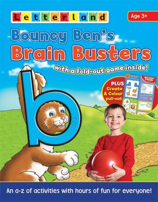 Bouncy Ben's Brain Busters: An A-Z of Activities with Hours of Fun for Everyone!