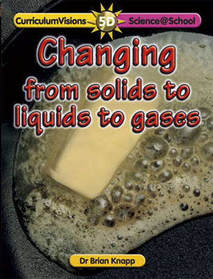 Changing from Solids to Liquids to Gases