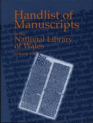 Handlist of Manuscripts in the National Library of Wales Volume VIII
