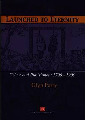 Launched to Eternity - Crime and Punishment 1700-1900