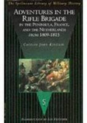 Adventures in the Rifle Brigade, in the Peninsula, France and the Netherlands from 1809-1815