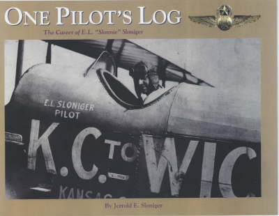 "One Pilot's Log: The Career of E.L. ""Slonnie"" Sloniger"