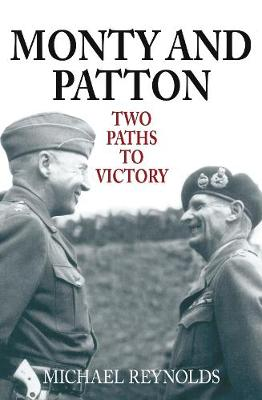Monty and Patton: Two Paths To Victory