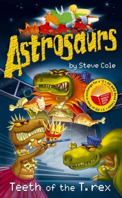 Astrosaurs: Teeth of the T-Rex