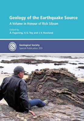Geology of the Earthquake Source: a Volume in Honour of Rick Sibson