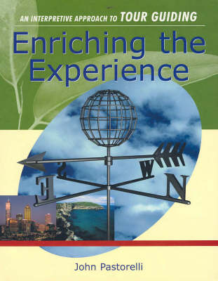 Enriching the Experience: An interpretive approach to Tour Guiding