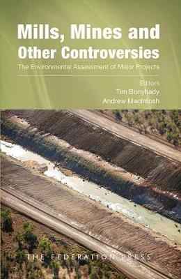 Mills, Mines and Other Controversies: The Environmental Assessment of Major Projects