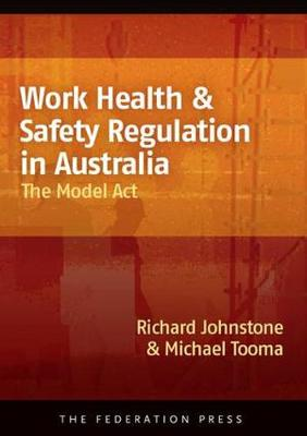Work Health and Safety Regulation in Australia: The Model Act