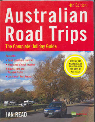 Australian Road Trips: The Complete Holiday Guide: 2005