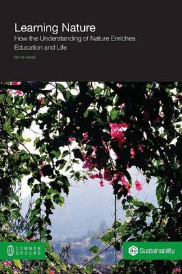 Learning Nature: How the Understanding of Nature Enriches Education and Life