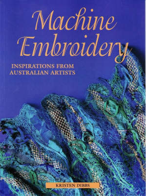 Machine Embroidery: Inspirations from Australian Artists
