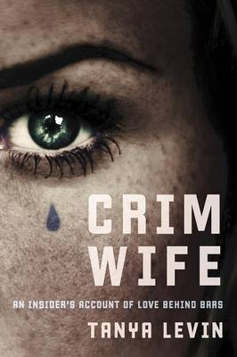Crimwife: An Insider's Account of Love behind Bars