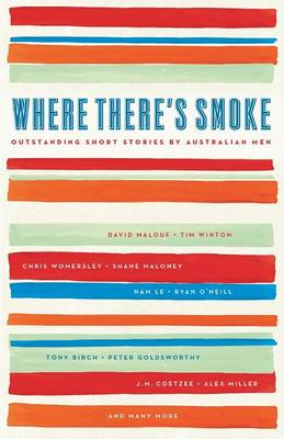 Where There's Smoke: Outstanding Short Stories By AustralianMen
