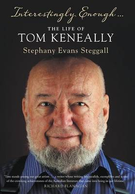 Interestingly Enough... The Life Of Tom Keneally