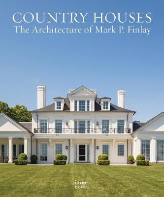 Country Houses: The Architecture of Mark P. Finlay
