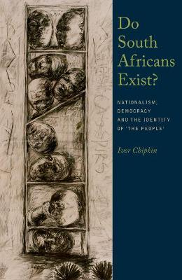 Do South Africans Exist?: Nationalism, Democracy and the Identity of the People