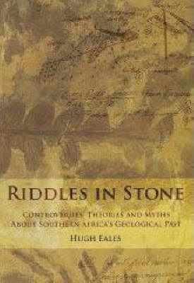Riddles in Stone: Myths, Theories and Controversies About Southern Africa's Geological Past