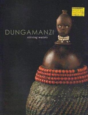 Dunga Manzi/Stirring Waters: The Art and Culture of the Tsonga and Shangaan