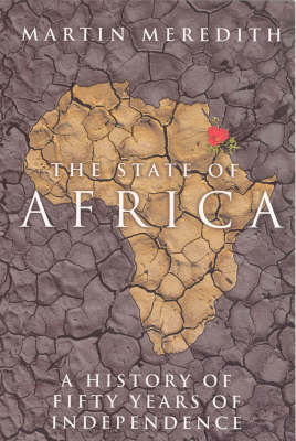 State of Africa: A history of fifty years of independance