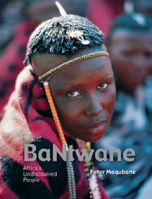 The Bantwane: Africa's Undiscovered People