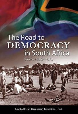 The The Road to Democracy in South Africa: Volume 1: The  Road to Democracy in South Africa 1960-1970