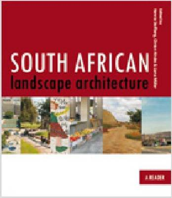 South African Landscape Architecture: A Reader, Vol.1