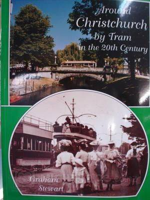 Around Christchurch by Tram in the 20th Century