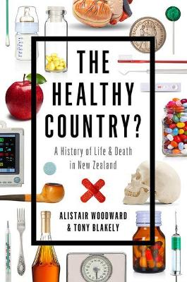 Healthy Country: A History of Life and Death in New Zealand