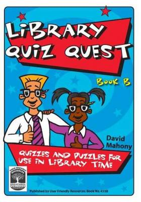 Library Quiz Quest: Quizzes and Puzzles for Use in Library Time: Book B