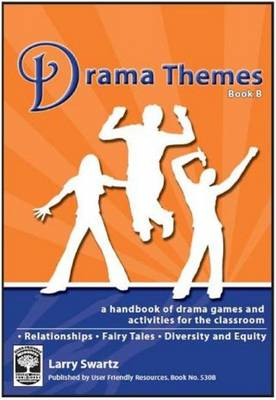 Drama Themes: A Handbook of Drama Games and Activities for the Classroom: Bk. B