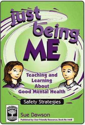 Just Being Me: Teaching and Learning About Good Mental Health: Bk. B