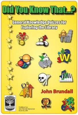 Did You Know That?: General Knowledge Quizzes for Exploring the Library