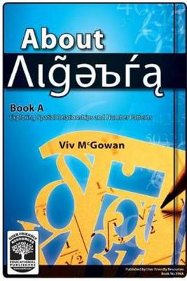 About Algebra: Exploring Spatial Relationships and Number Patterns: Bk. A