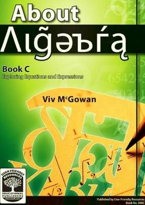About Algebra: Exploring Equations and Expressions: Bk. C