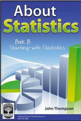 About Statistics: Starting with Statistics: Bk. B