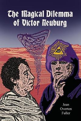 The Magical Dilemma of Victor Neuburg: Aleister Crowley's Magical Brother and Lover