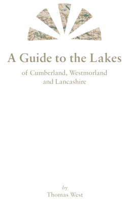 A Guide to the Lakes: of Cumberland, Westmorland and Lancashire