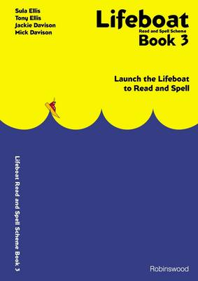 Lifeboat Read and Spell Scheme: Launch the Lifeboat to Read and Spell: Book 3