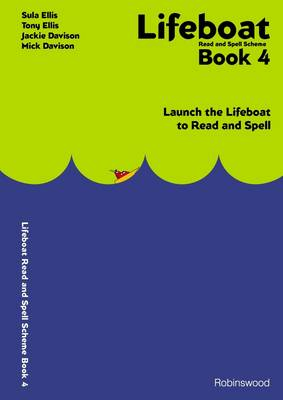 Lifeboat Read and Spell Scheme: Launch the Lifeboat to Read and Spell: Book 4
