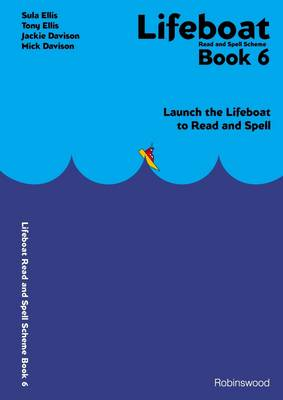 Lifeboat Read and Spell Scheme: Launch the Lifeboat to Read and Spell: Book 6