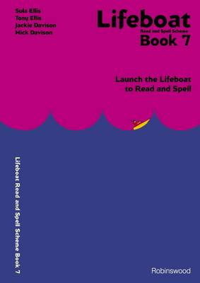 Lifeboat Read and Spell Scheme: Launch the Lifeboat to Read and Spell: Book 7
