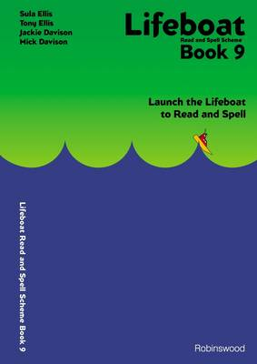 Lifeboat Read and Spell Scheme: Launch the Lifeboat to Read and Spell: Book 9